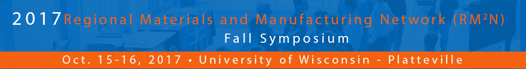 Regional Materials and Manufacturing Network Fall Symposium